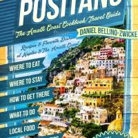 Positano The Amalfi Coast Cookbook - Travel Guide is Almost Here